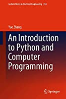 An Introduction to Python and Computer Programming (Lecture Notes in Electrical Engineering (353))