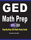 GED Math Prep 2019 - 2020: Step-By-Step GED Math Study Guide