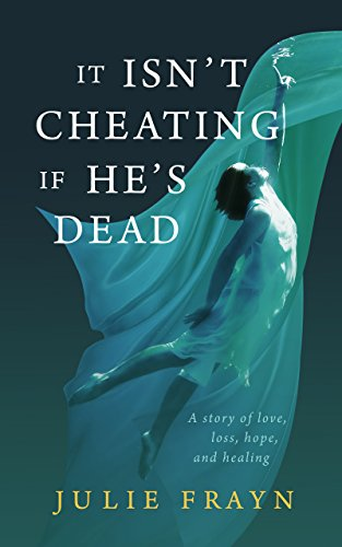 Book: It Isn't Cheating if He's Dead by Julie Frayn