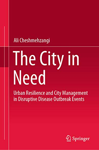 The City in Need: Urban Resilience and City Management in Disruptive Disease Outbreak Events (English Edition)
