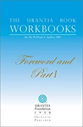 The Urantia Book Workbooks: Volume I - Foreword and Part I