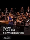 Mozart - A Gala for the Weber Sisters