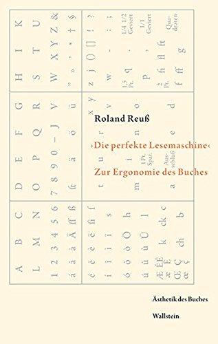 'Die perfekte Lesemaschine': Zur Ergonomie des Buches (Ästhetik des Buches)