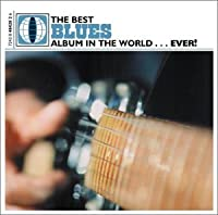 Best Blues Album in the World Ever