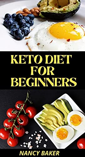 KETO DIET FOR BEGINNERS: A 28-Day Meal Plan And Guide tо Stаrtіng Yоur Kеto Diet The Right Way, With Over 40 Healthy, Homemade Low-Carb Recipes To Reboost ... Fat & Reverse Diabetes (English Edition)
