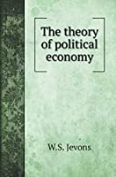 The theory of political economy (Political Books)
