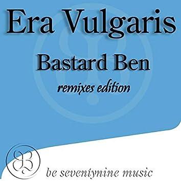 Bastard Ben Remixes Edition
