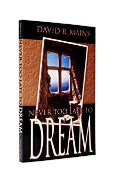 Never Too Late to Dream 1564762033 Book Cover