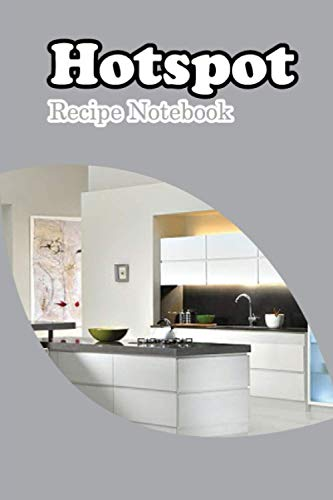 Hotspot Recipe Notebook FAJYJLIHVZ: Cookbook to note down your 100 favorite recipes, Blank Recipe Journal to Write in for Women, Food Cookbook Design, ... Special Recipes and Notes for Your Favorite