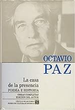 Obras completas, 1. La casa de la presencia. Poesía e historia (Letras Mexicanas) (Spanish Edition)