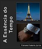 A ESSÊNCIA DO TEMPO: Suspense e mistério em Paris (Portuguese Edition)