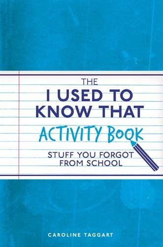 The I Used to Know That Activity Book: Stuff You Forgot from School -  Taggart, Caroline, Paperback
