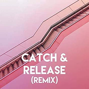Catch & Release (Remix)