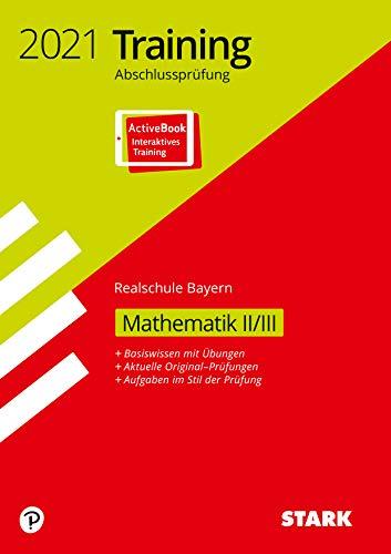 STARK Training Abschlussprüfung Realschule 2021 - Mathematik II/III - Bayern: Ausgabe mit ActiveBook