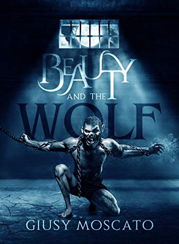 Beauty and the Wolf (Beauty and the Wolf Series Vol. 1)