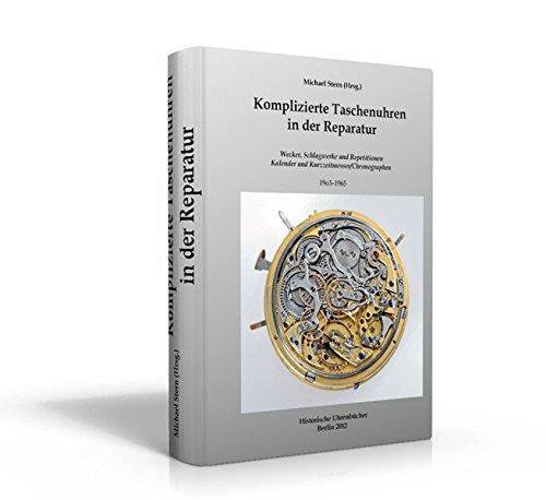 Komplizierte Taschenuhren in der Reparatur: Wecker, Schlagwerke und Repetitionen, Kalender und Kurzzeitmesser/Chronographen