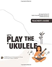Let's Play the Ukulele, Teacher's Guide: Grade 8 Mathematics Resources (STEMD2 Book Series) (Volume 2)