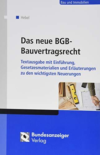 Das neue BGB-Bauvertragsrecht: Textausgabe mit Einführung, Gesetzesmaterialien und Erläuterungen zu den wichtigsten Neuerungen