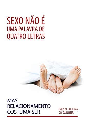 Sexo não é uma palavra de quatro letras, mas relacionamento costuma ser (Portuguese)