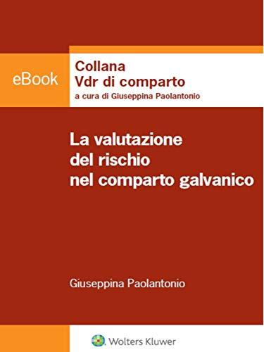 La valutazione del rischio nel comparto galvanico (Italian Edition)