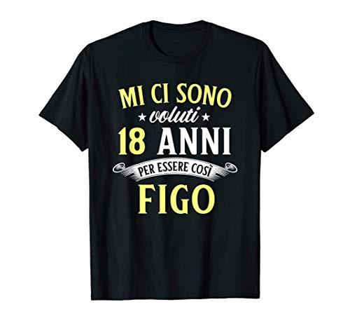 Mi Ci Sono Voluti 18 Anni Di Compleanno Uomo Donna Regalo Maglietta