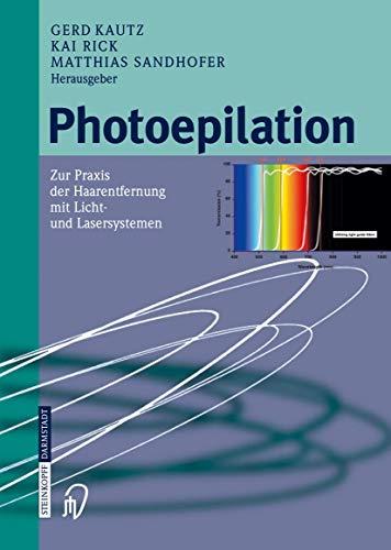 Photoepilation: Zur Praxis der Haarentfernung mit Licht- und Lasersystemen