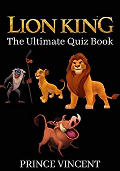 Lion King: The Ultimate Quiz Book by [Prince Vincent]