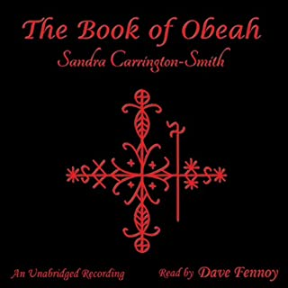 The Book of Obeah     Crossroads, Book 1              By:                                                                                                                                 Sandra Carrington-Smith                               Narrated by:                                                                                                                                 Dave Fennoy                      Length: 10 hrs and 8 mins     64 ratings     Overall 3.9