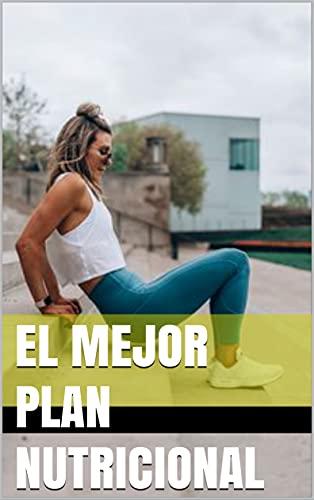 el mejor Plan nutricional: para todo tipo de publico (Spanish Edition)