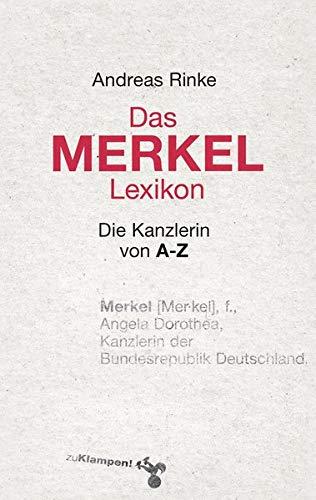 Das Merkel-Lexikon: Die Kanzlerin von A–Z