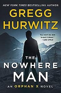 The Nowhere Man: An Orphan X Novel (Orphan X, 2)