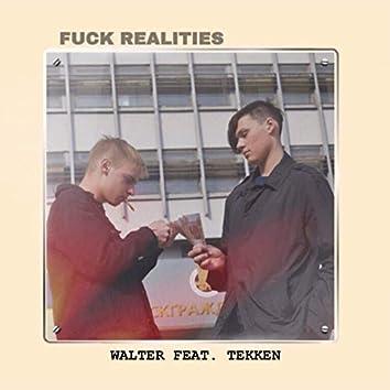 Fuck Realities (feat. Tekken)