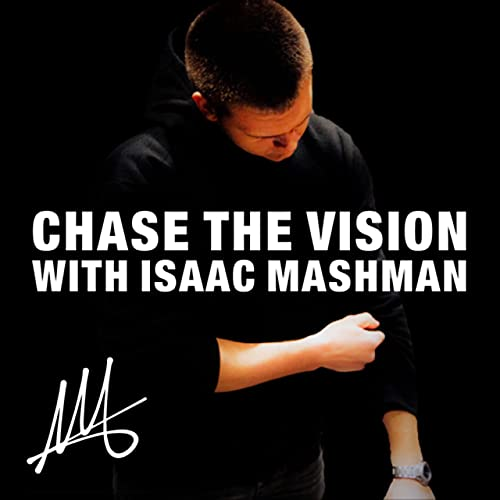 Chase the Vision with Isaac Mashman Podcast By Isaac Mashman cover art
