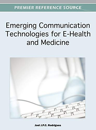 Emerging Communication Technologies for E-Health and Medicine