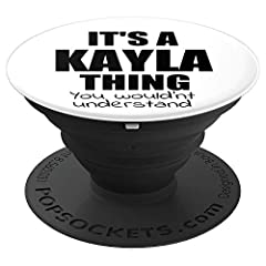 This souvenir gadget has a funny pun saying IT'S A KAYLA THING YOU WOULDN'T UNDERSTAND underlining how awesome she is to you as a sister, daughter, friend and how much you love her. Awesome gift for adults, women, girls, wife, girlfriend named KAYLA....