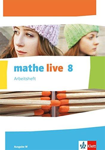 mathe live 8. Ausgabe W: Arbeitsheft mit Lösungsheft Klasse 8 (mathe live. Ausgabe W ab 2014)