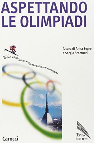 Aspettando le olimpiadi. Torino 2006: primo rapporto sui territori olimpici