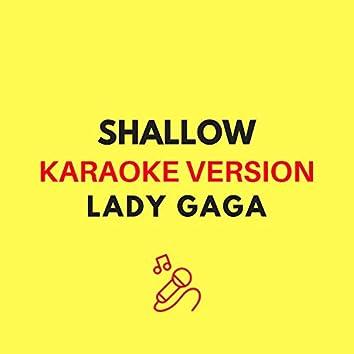 Shallow (Lady Gaga & Bradly Cooper - Karaoke Version)