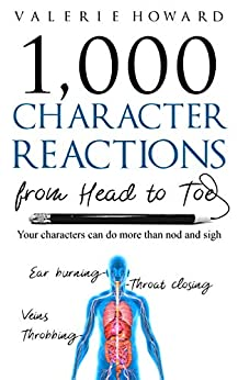 Character Reactions from Head to Toe (Indie Author Resources Book 1) by [Valerie Howard]