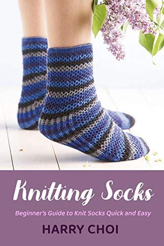 Knitting Socks: Beginner's Guide to Knit Socks Quick and Easy