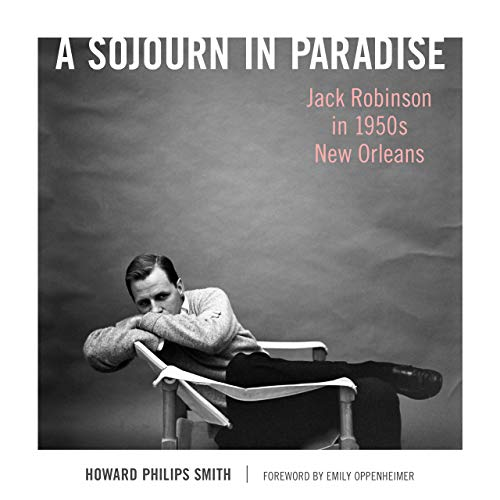 A Sojourn in Paradise: Jack Robinson in 1950s New Orleans (English Edition)