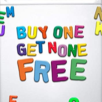 Buy One Get None Free