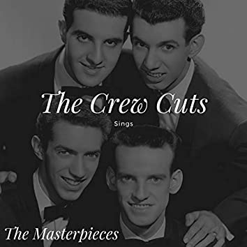 The Crew Cuts Sings - The Masterpieces