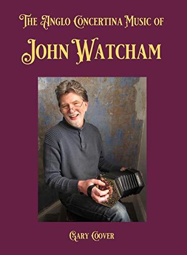 The Anglo Concertina Music of John Watcham (English Edition)