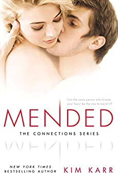 Mended (The Connections Series, Book 3) by [Kim Karr]