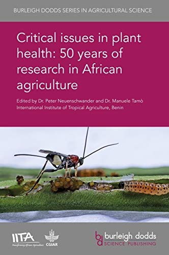 Critical issues in plant health: 50 years of research in African agriculture (Burleigh Dodds Series in Agricultural Science Book 58) (English Edition)