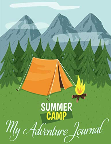 Summer Camp_ My Adventure Journal: A Perfect Journal and Logbook for Campers Who Enjoy Outdoor Activities| A Great Campsite Diary, Notebook & Family Memory Keepsake Gift for Camping Lovers