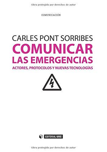 Comunicar las emergencias: Actores, protocolos y nuevas tecnologías: 284 (Manuales)