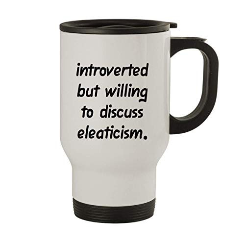 Introverted But Willing To Discuss Eleaticism - 14oz Stainless Steel Travel Mug, White