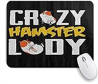 マウスパッドクレイジーハムスターレディファニーアニマルカスタマイズアートマウスパッド滑り止めラバーベースコンピューター用ラップトップオフィスデスクアクセサリー